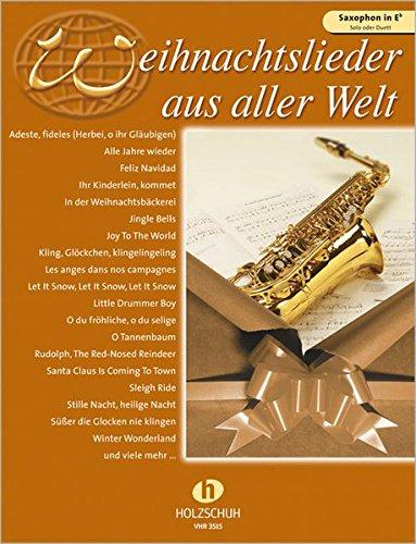 Weihnachtslieder aus aller Welt, für Saxophon in Es solo oder Duett