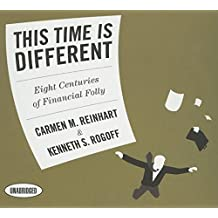 This Time is Different: Eight Centuries of Financial Folly (Your Coach in a Box)