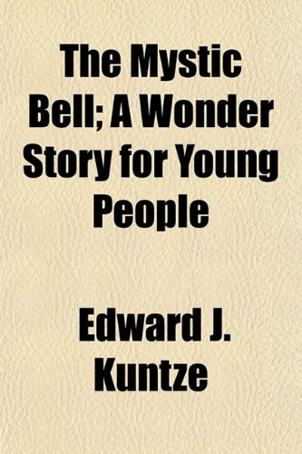 the-mystic-bell-a-wonder-story-for-young-people