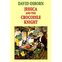 Jessica and the Crocodile Knight (English Edition)