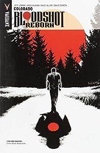 Bloodshot Reborn, 1 par Jeff Lemire