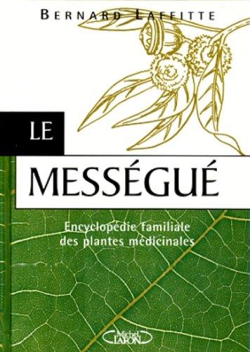 Le Mességué - Encyclopédie familiale des plantes médicinales.