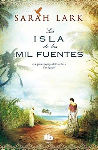 La isla de las mil fuentes (Serie del Caribe 1) (B DE BOLSILLO)