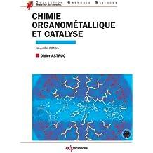 Chimie organométallique et catalyse - avec exercices corrigés