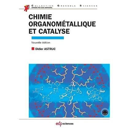 Chimie organométallique et catalyse - avec exercices corrigés (Grenoble Sciences)