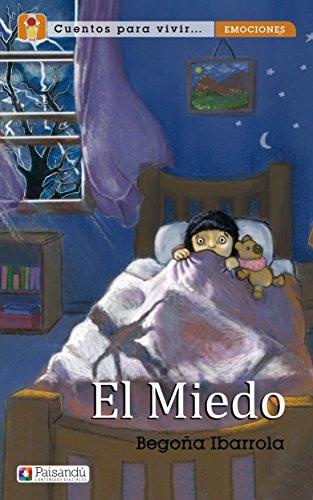 El miedo (Colección Cuentos para vivir emociones. Para familias y profesores) (Spanish Edition)