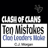 Clash of Clans: Ten Mistakes Clan Leaders Make