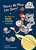 There's No Place Like Space: All about Our Solar System (Cat in the Hat's Learning Library (Hardcover))