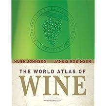 World Atlas of Wine by Johnson, Hugh, Robinson, Jancis (2007) Hardcover