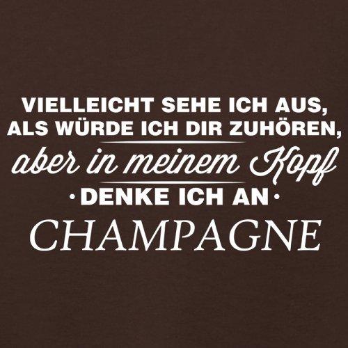 Vielleicht sehe ich aus als würde ich dir zuhören aber in meinem Kopf denke ich an Champagne - Damen T-Shirt - 14 Farben Dunkles Schokobraun