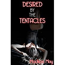 Desired By The Tentacles (English Edition)