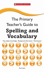 Spelling and Vocabulary (The Primary Teachers Guide) by Paul Hollin (2013-09-05)