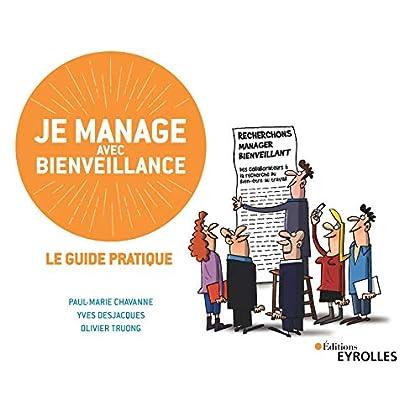 Je manage avec bienveillance: Le guide pratique