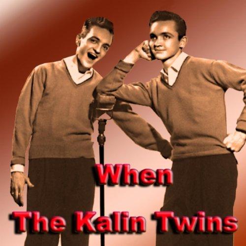 The Kalin Twins  - When