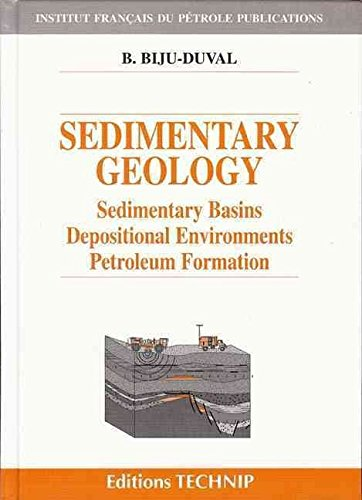 [(Sedimentary Geology : Sedimentary Basins, Depositional Environments, Petroleum Formation)] [By (author) B. Biju-Duval ] published on (June, 2002)