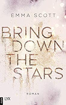 Bring Down the Stars (Beautiful-Hearts-Duett 1) von [Scott, Emma]