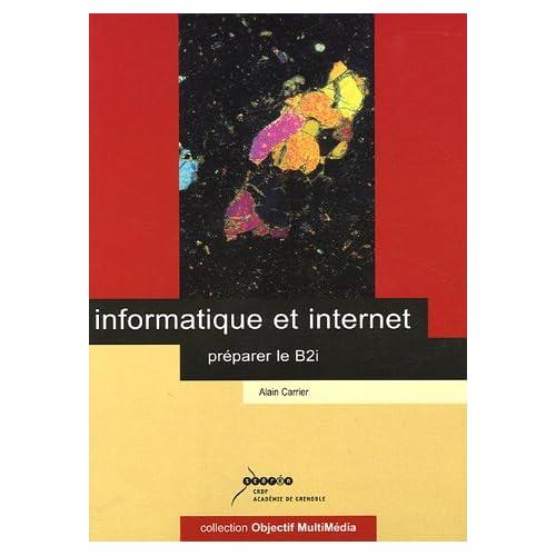 Informatique et internet : Préparer le B2i (1Cédérom)