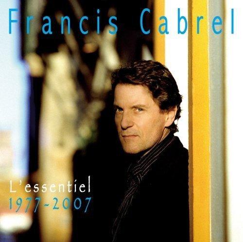 L'Essentiel: 1977-2007 by Francis Cabrel (2007-06-12)