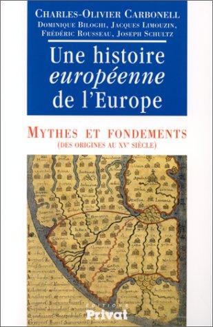 Histoire européenne de l'Europe, tome 1 : mythes et fondements par C. Carbonell