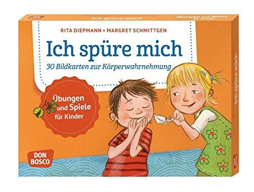 Ich spüre mich: 30 Bildkarten zur Körperwahrnehmung. Übungen und Spiele für Kinder (Körperarbeit und innere Balance)