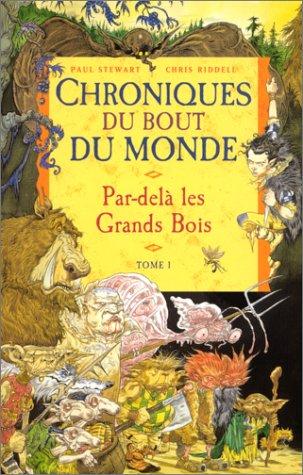 Chroniques du bout du monde - Cycle de Spic, Tome 1 : Par-delà les Grands Bois
