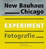 New Bauhaus Chicago: Experiment Fotografie
