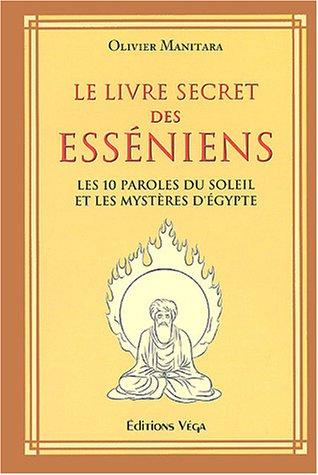 Le livre secret des Esséniens : Les 10 paroles du soleil et les mystères d'Egypte par Olivier Manitara