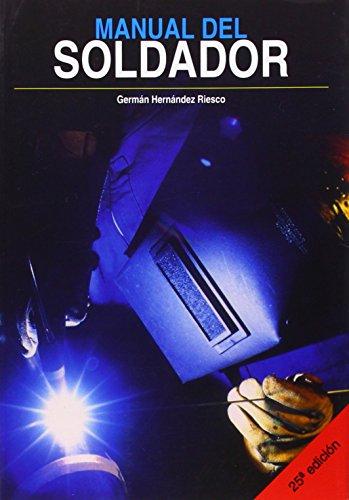 Descargar Libro MANUAL DEL SOLDADOR de ASOCIACIÓN ESPAÑOLA DE SOLDADURA Y TECNOLOGIAS DE UNIÓN - CESOL