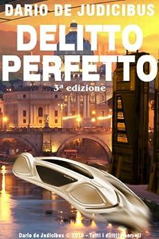 Delitto perfetto (2840 ab Urbe Condita Vol. 1) di [Judicibus, Dario de]
