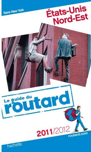 Guide du Routard Etats-Unis côte nord-est 2011/2012
