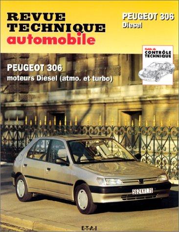 Revue technique automobile : Peugeot 306 Diesel. Moteurs diesel (atmo. et turbo)