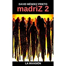 madriZ 2. La Invasión. (Spanish Edition)