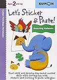 Let's Sticker & Paste: Amazing Animals (First Steps Workbooks) (Kumon First Steps Workbooks)