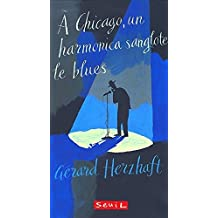A Chicago, un harmonica sanglote le blues