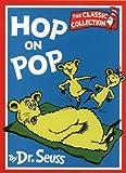 Cover of: Hop On Pop (Dr. Seuss Classic Collection)   Dr. Seuss