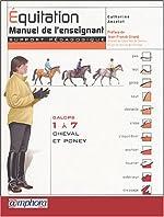 Équitation - Manuel de l'enseignant (Support pédagogique) - Galops 1 à 7 - Cheval et Poney de Catherine Ancelet