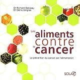 Les aliments contre le cancer - La prévention du cancer par l'alimentation