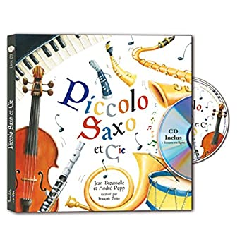 Piccolo, Saxo et Cie (1CD audio)