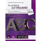 Pratica dell'italiano. Percorsi ad alta leggibilità. Con e-book. Con espansione online. Per le Scuole superiori