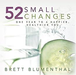 52 Small Changes: One Year to a Happier, Healthier You von [Blumenthal, Brett]