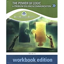 The Power of Logic in Problem Structuring and Communicaton: Workbook Edition