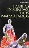 Familias desnudas, hijos inadaptados (Psicologia Y Educacion)