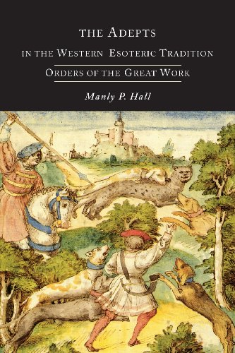 The Adepts in the Western Esoteric Tradition: Orders of the Quest por Manly P. Hall