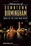 Front cover for the book Memories of Downtown Birmingham: Where All the Lights Were Bright by Tim Hollis