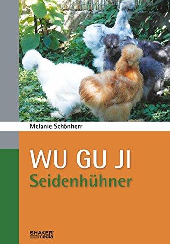 WU GU JI: Seidenhühner