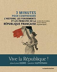 """Afficher """"3 minutes pour comprendre l'histoire, les fondements et les principes de la République française"""""""