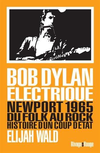 dylan-lectrique-newport-1965-du-folk-au-rock-histoire-dun-coup-dtat
