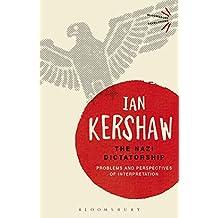 The Nazi Dictatorship: Problems and Perspectives of Interpretation (Bloomsbury Revelations)