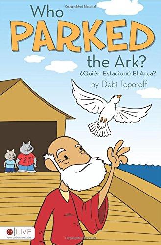 Who Parked the Ark?/Quien Estaciono El Arca? por Debi Toporoff