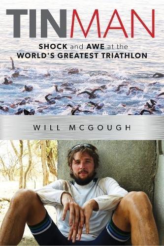 Tin Man: Shock and Awe at the World's Greatest Triathlon por Will McGough